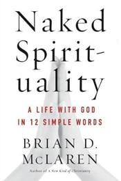 NAKED SPIRITUALITY - Brian McLaren