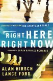 RightHere, RightNow- Alan Hirsch, Lance Ford
