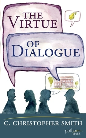 Book Giveaway - The Virtue of Dialogue by Chris Smith