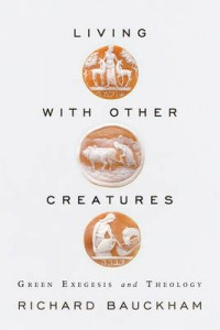 Living with Other Creatures - Richard Bauckham