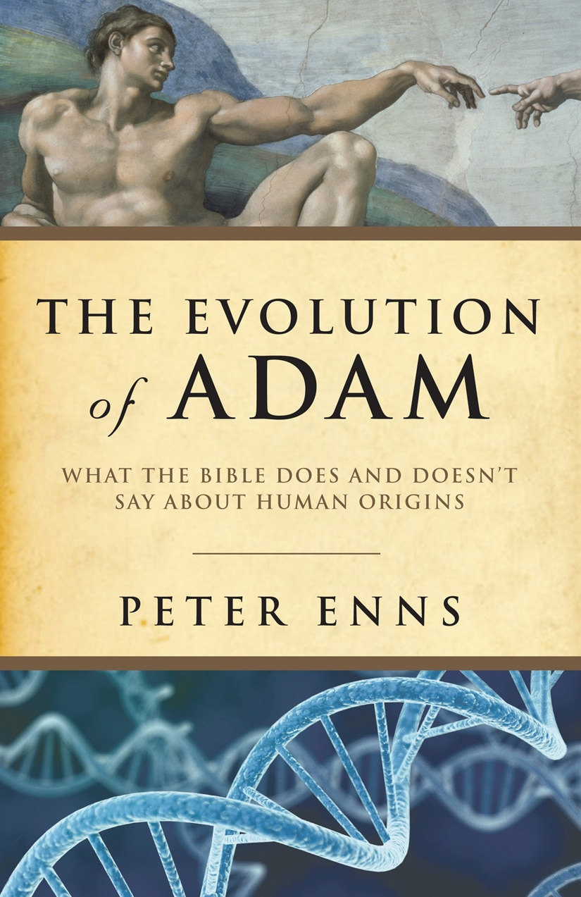 The Evolution of Adam - Peter Enns