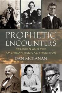 Prophetic Encounters - Dan McKannan