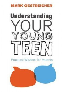 Mark Oestreicher - Understanding Your Young Teen