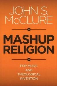 Mashup Religion - John McClure