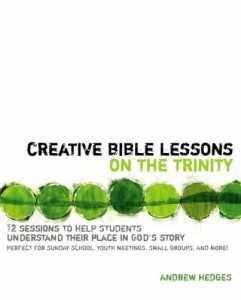 Andrew Hedges - Creative Bible Lessons on the Trinity