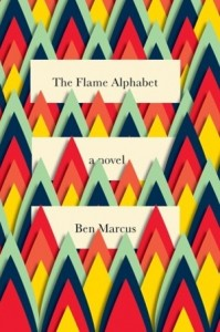 The Flame Alphabet - Ben Marcus