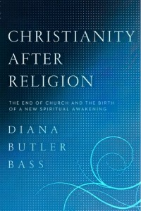 Diana Butler Bass - Christianity After Religion
