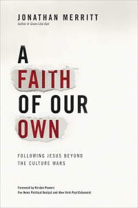 Jonathan Merritt - A Faith of Our Own