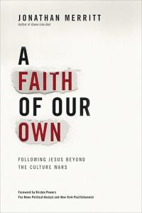 Jonathan Merritt - A Faith of Our Own