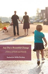 Katherine Willis Pershey - Any Day a Beautiful Change