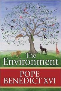 Pope Benedict XVI - The Environment