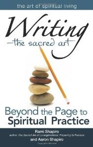 Writing, The Sacred Art - Rami Shapiro, Aaron Shapiro