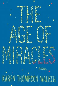 Karen Thompson Walker - The Age of Miracles