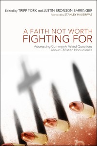 A Faith Not Worth Fighting For - York, Barringer, eds.