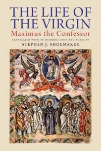 Maximus the Confessor - The Life of The Virgin