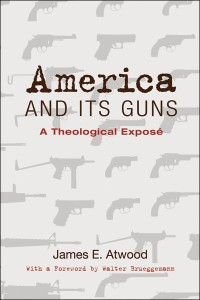 James Atwood - America and Its Guns