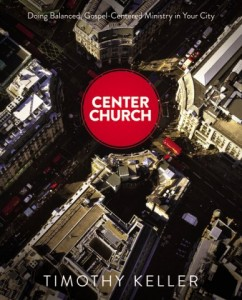Timothy Keller - Center Church