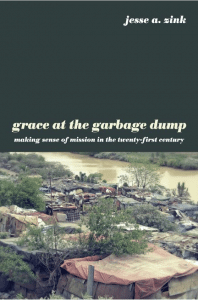 Jesse Zink - Grace at Garbage Dump