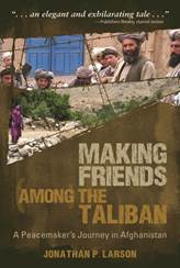 Jonathan Larson - Making Friends Among the Taliban