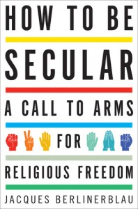 Jacques Berlinerblau - How to be Secular
