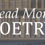 Read More Poetry!  Part I - Classics