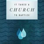 Scot McKnight - It Takes a Church to Baptize [Review]