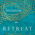Ruth Haley Barton - Invitation to Retreat [Feature Review]