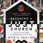 Adam Gustine - Becoming A Just Church [Feature Review]