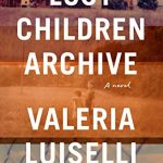 Valeria Luiselli - Lost Children Archive: A Novel [Interview]