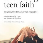 Osmer / Douglass, eds. - Cultivating Teen Faith [Review]