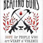 Shane Claiborne / Michael Martin - Beating Guns [Feature Review]