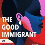 The Good Immigrant: 26 Writers Reflect on America [NPR Interview]