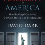 Book Giveaway – David Dark - The Possibility of America [5 Copies]