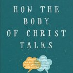 Book Giveaway: C. Christopher Smith's How the Body of Christ Talks [5 copies]