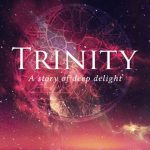 Anne Marie Mongoven - Trinity: A Story of Deep Delight [Review]