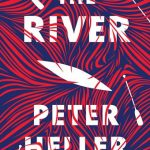 Peter Heller - The River: A Novel [Review]