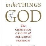 Robert Louis Wilken - Liberty in the Things of God [Feature Review]