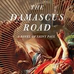 Jay Parini - The Damascus Road: A Novel of St. Paul [Review]
