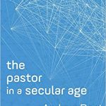 Andrew Root - The Pastor in a Secular Age [ Feature Review ]
