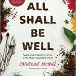 Catherine McNiel - All Shall Be Well - Feature Review