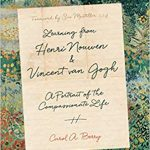 Carol Berry - Learning from Henri Nouwen and Vincent van Gogh [Review]