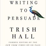 Trish Hall - Writing to Persuade [Public Radio Interview]