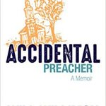 Will Willimon - Accidental Preacher: A Memoir [Feature Review]