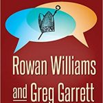 In Conversation: Rowan Williams and Greg Garrett - Feature Review