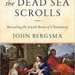 John Bergsma - Jesus and the Dead Sea Scrolls - Review