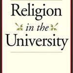 Nicholas Wolterstorff - Religion in the University - Review