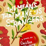 Christine Kindberg - The Means that Make Us Strangers - Review