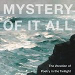 Paul Mariani - The Mystery of It All - Feature Review