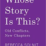 Rebecca Solnit - Whose Story Is This? - Feature Review
