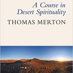 Thomas Merton - A Course in Desert Spirituality - Feature Review